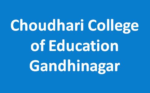 CCE-Choudhari College of Education Gandhinagar