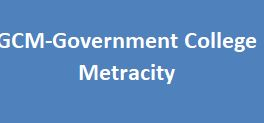 GCM-Government College Metracity