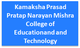 KPPNMCET-Kamaksha Prasad Pratap Narayan Mishra College of Educationand and Technology