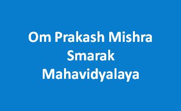 OPMSM-Om Prakash Mishra Smarak Mahavidyalaya