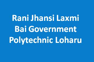 RJLBGPL-Rani Jhansi Laxmi Bai Government Polytechnic Loharu