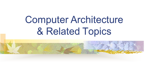 Notes of Computer architecture and related topics