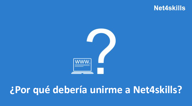 ¿Por qué debería unirme a Net4skills?