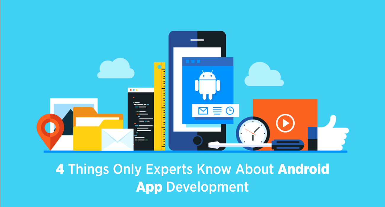 4 Things Only Experts Know About Android App Development