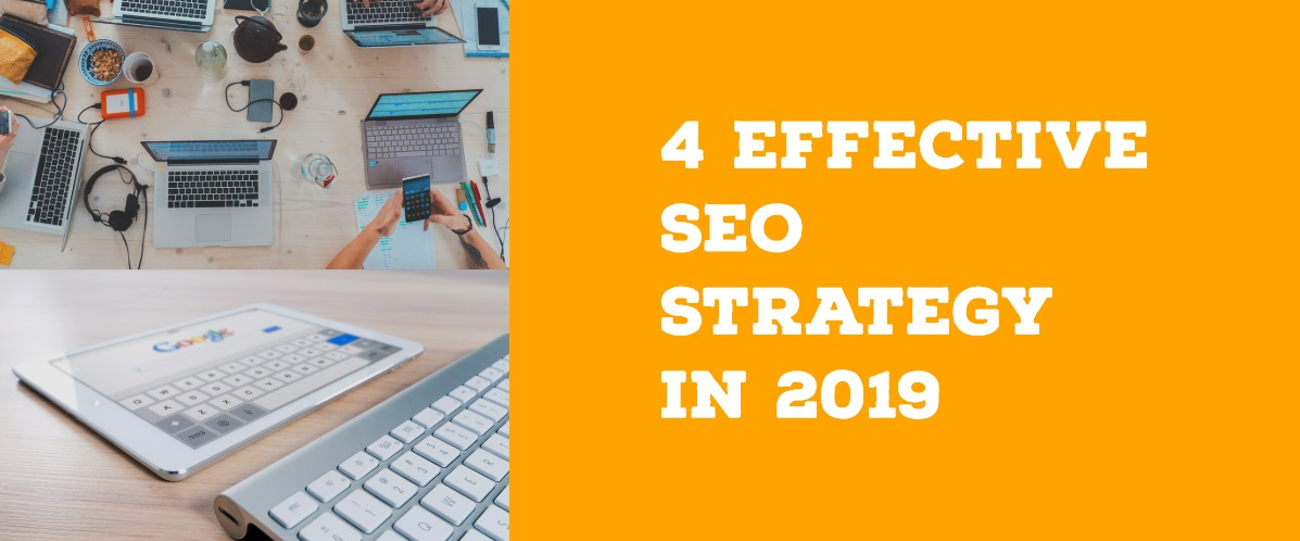 4 Effective SEO Strategy in 2019