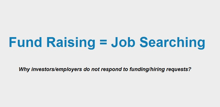 Trying to raise funds is like trying to find a job - Tips in #jobsearch #entrepreneurship