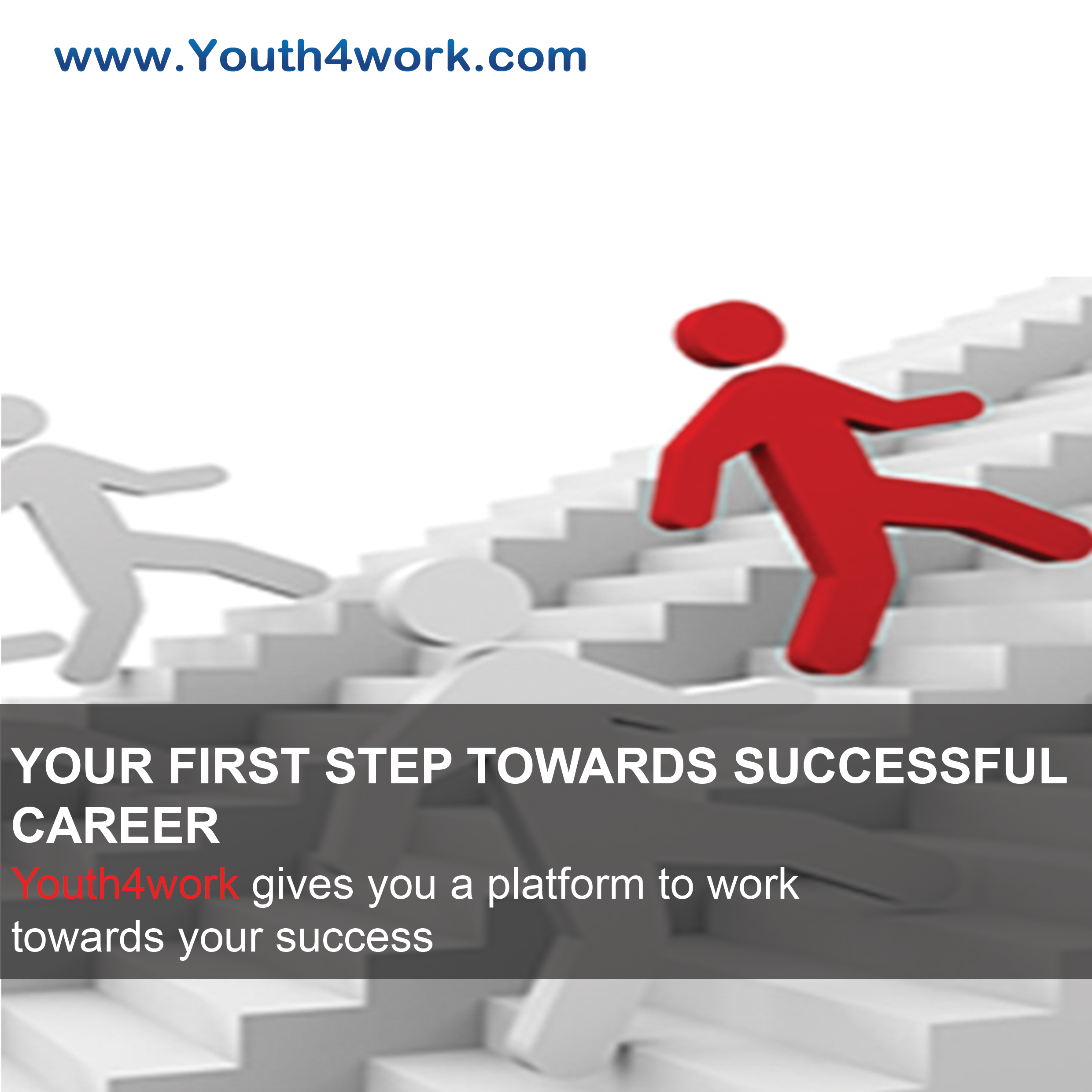 YOUR FIRST STEP TOWARDS SUCCESSFUL CAREER