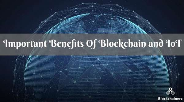 Benefits Of Blockchain And IoT