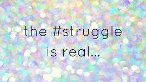 Struggle becomes your identity