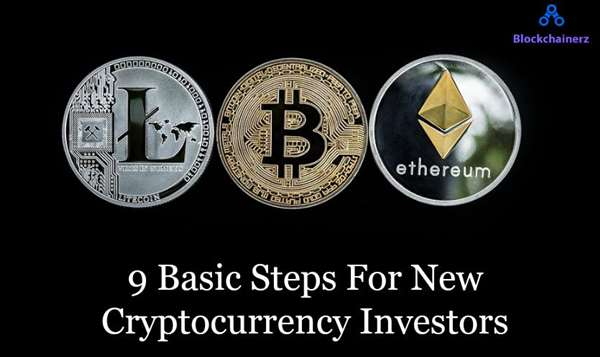 9 Basic Steps For New Cryptocurrency Investors