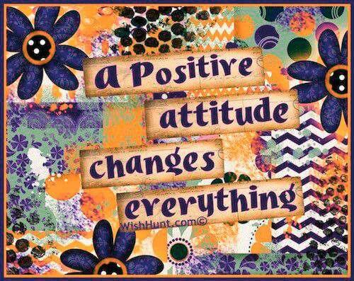 Positive Attitude can chane your life, Be Positive