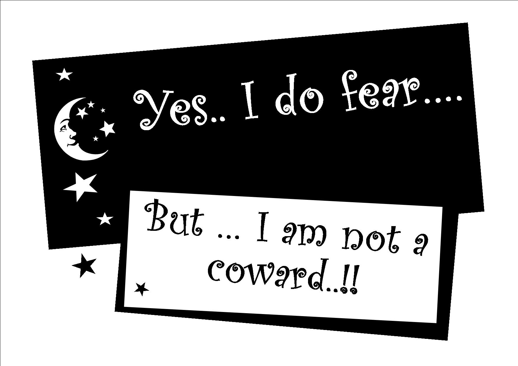fear & cowardice - know the difference