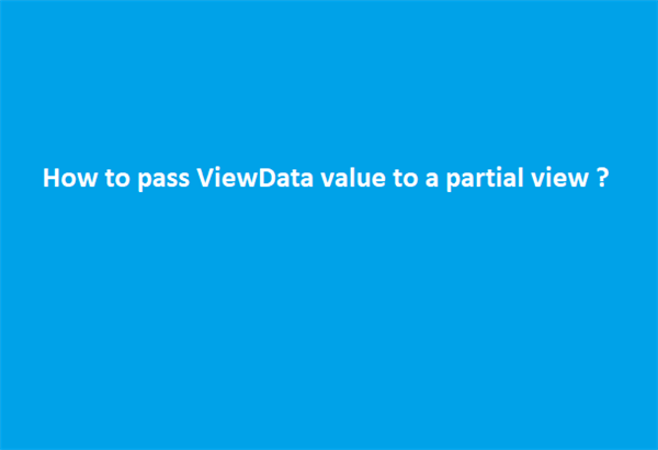 How to pass ViewData value to a partial view ?