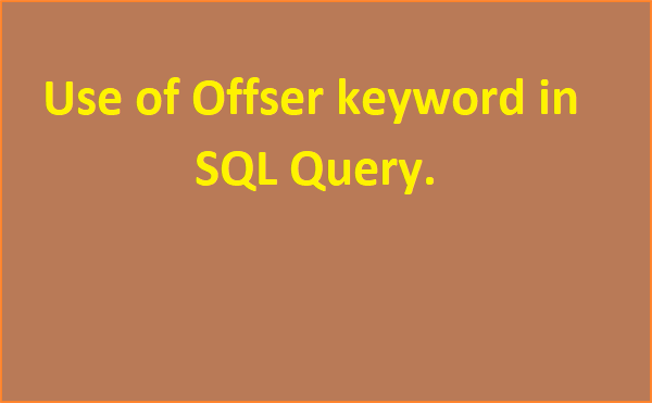 Use of Offser keyword in SQL Query.