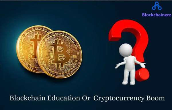 Blockchain Education or Cryptocurrency Boom?