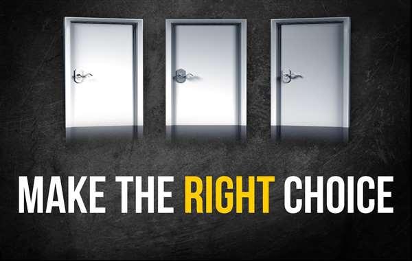 CHOOSING THE RIGHT CHOICE
