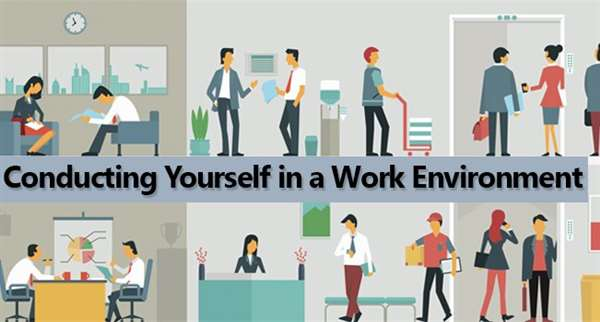 How to Conduct yourself at Work Place?