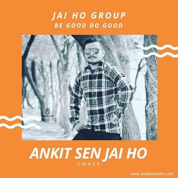 ANKIT SEN JAI HO
