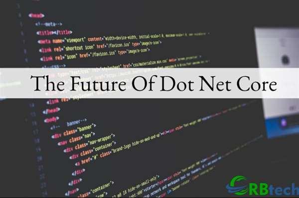 The Future Of Dot Net Core