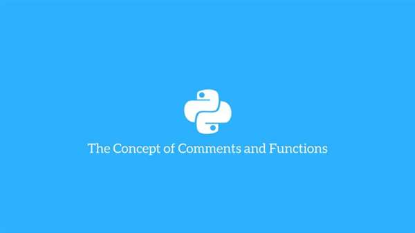The Concept of Comments and Functions in Python