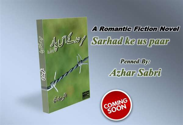 A Romantic Fiction Novel Sarhad KeUs Paar is Fully Romance Filled.
