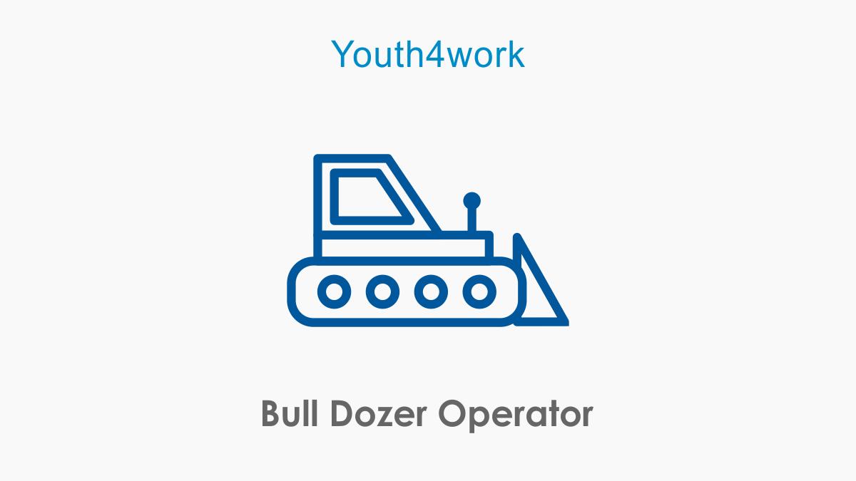 Bull Dozer Operator