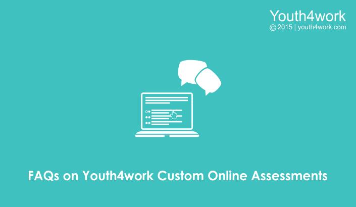 FAQs on Youth4work Custom Online Assessments