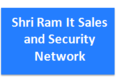 job in Shri Ram It Sales and Security Network