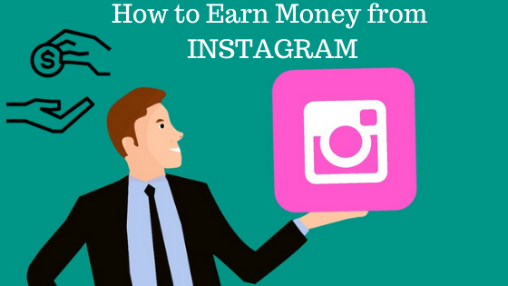 Quick Guide to The Modern Rules of How Can You Use Instagram To Earn Money?