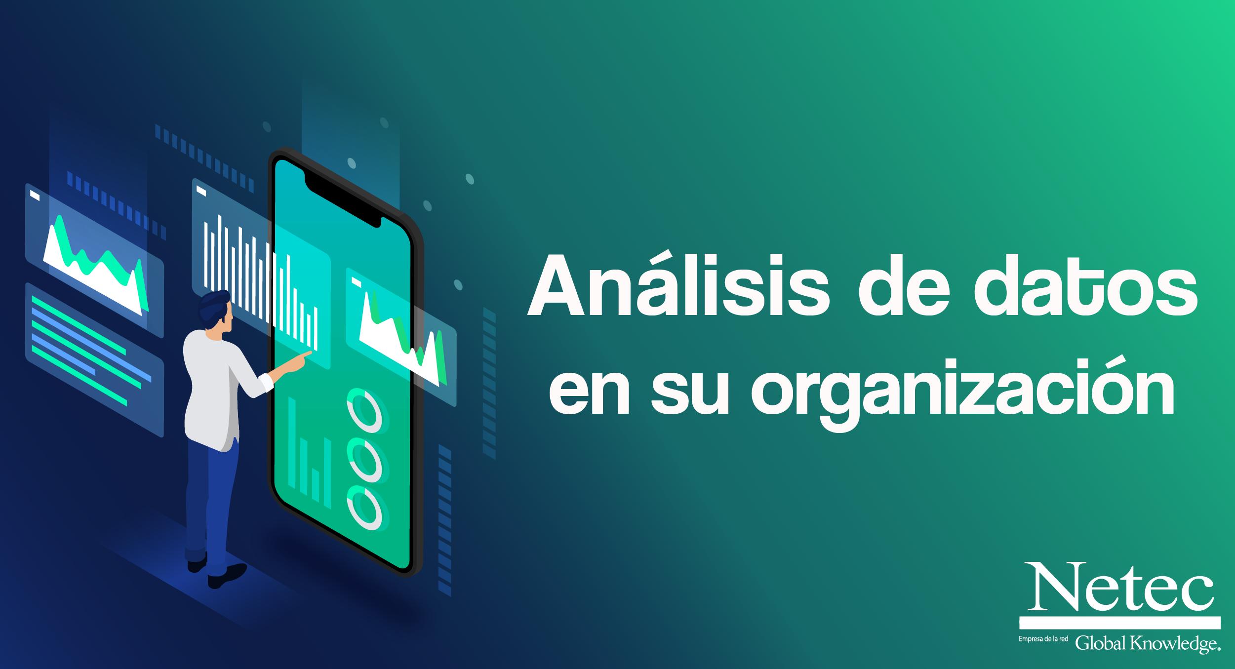 ¿De qué forma el análisis de datos mejora la toma de decisiones organizacionales?